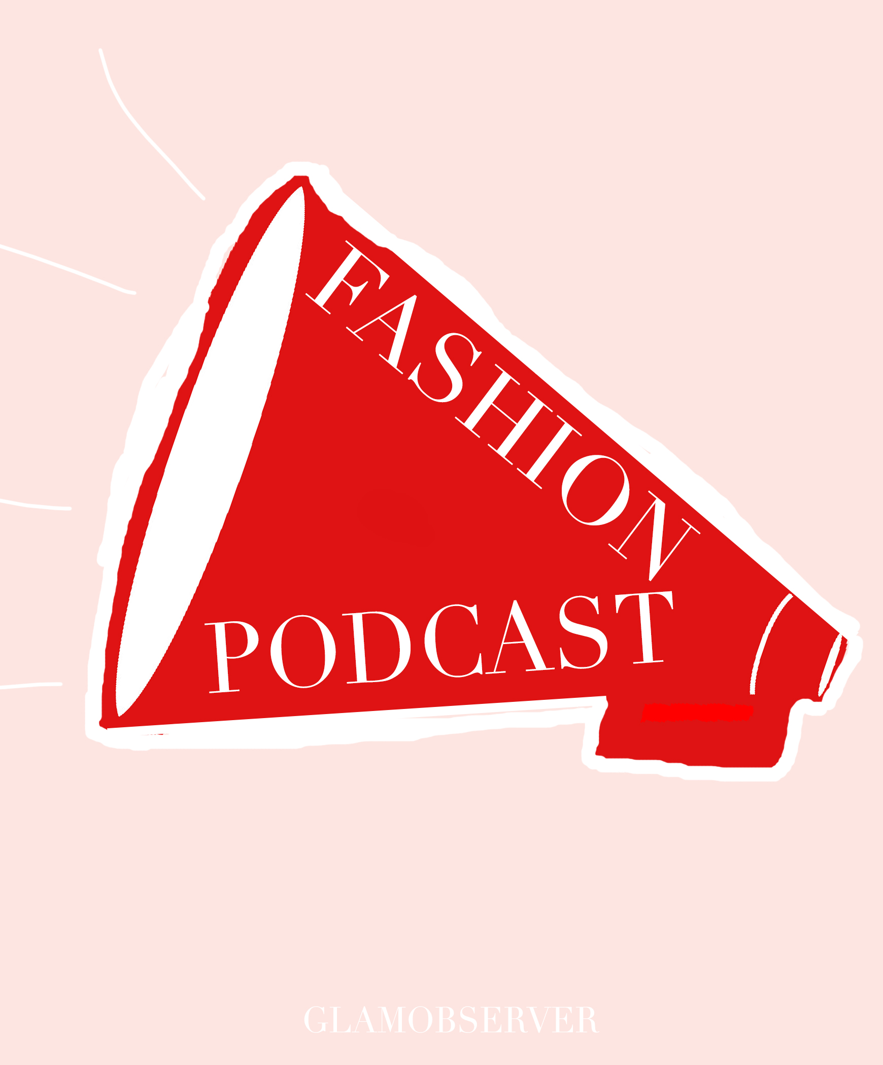 6 Fashion Podcasts you have to listen